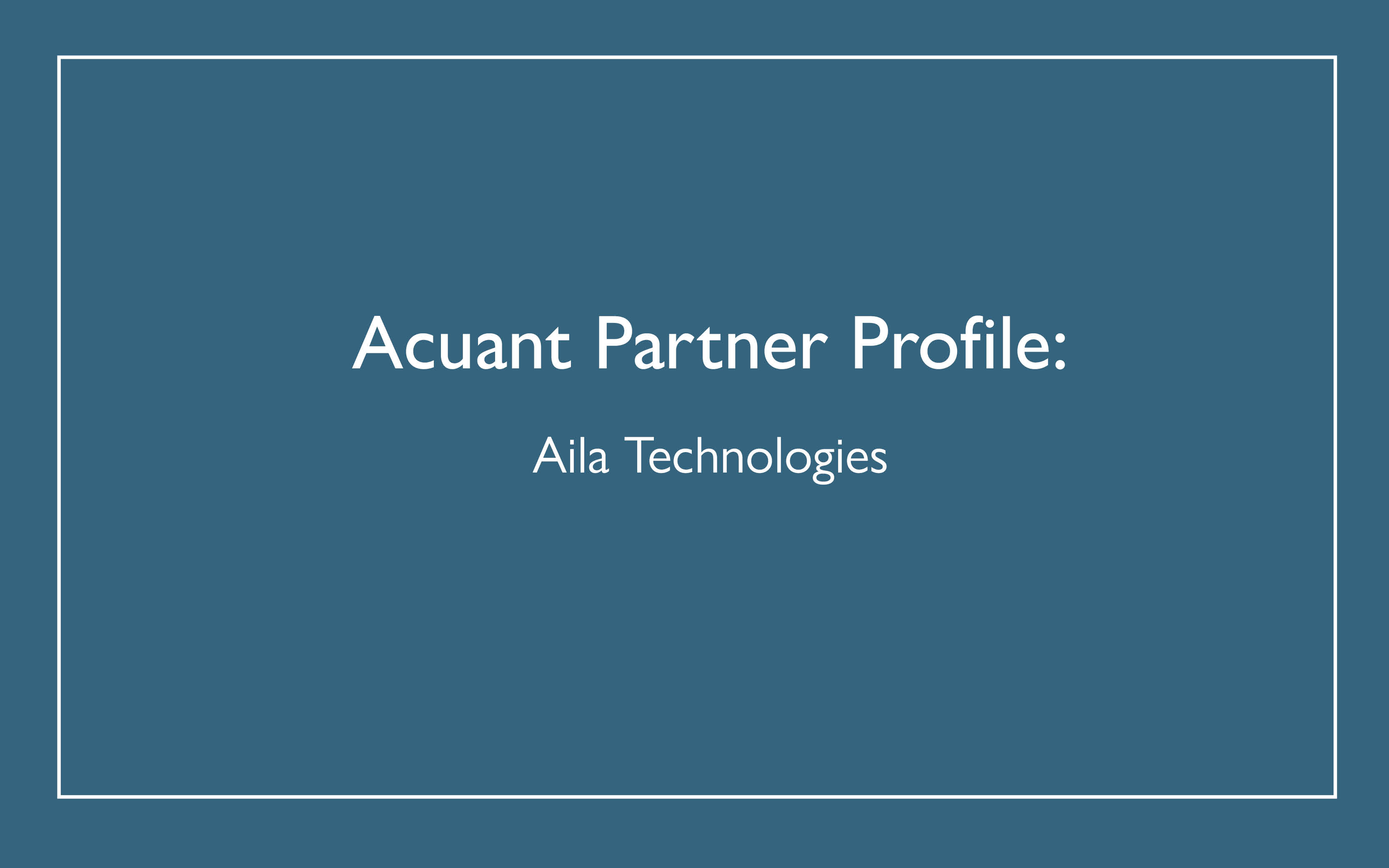 Partner Profile: Aila Technologies