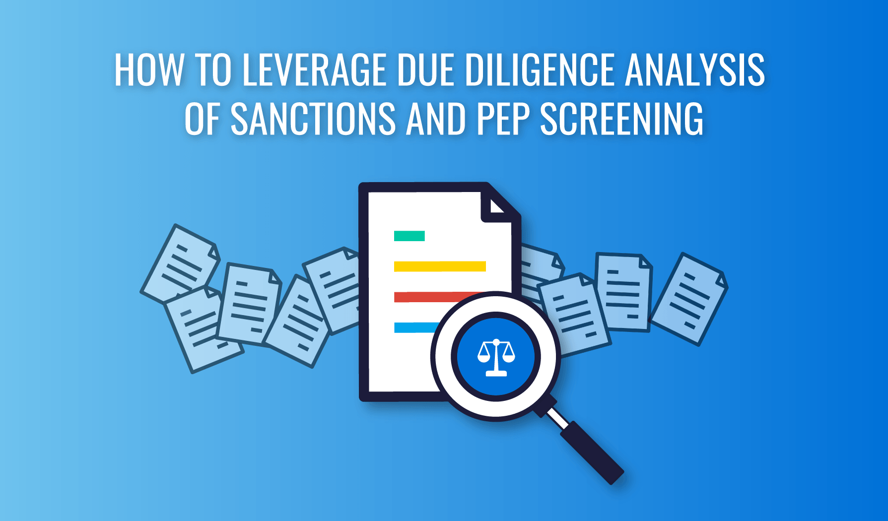 How To Leverage Due Diligence Analysis/Reviews Of Sanctions And Pep Screening