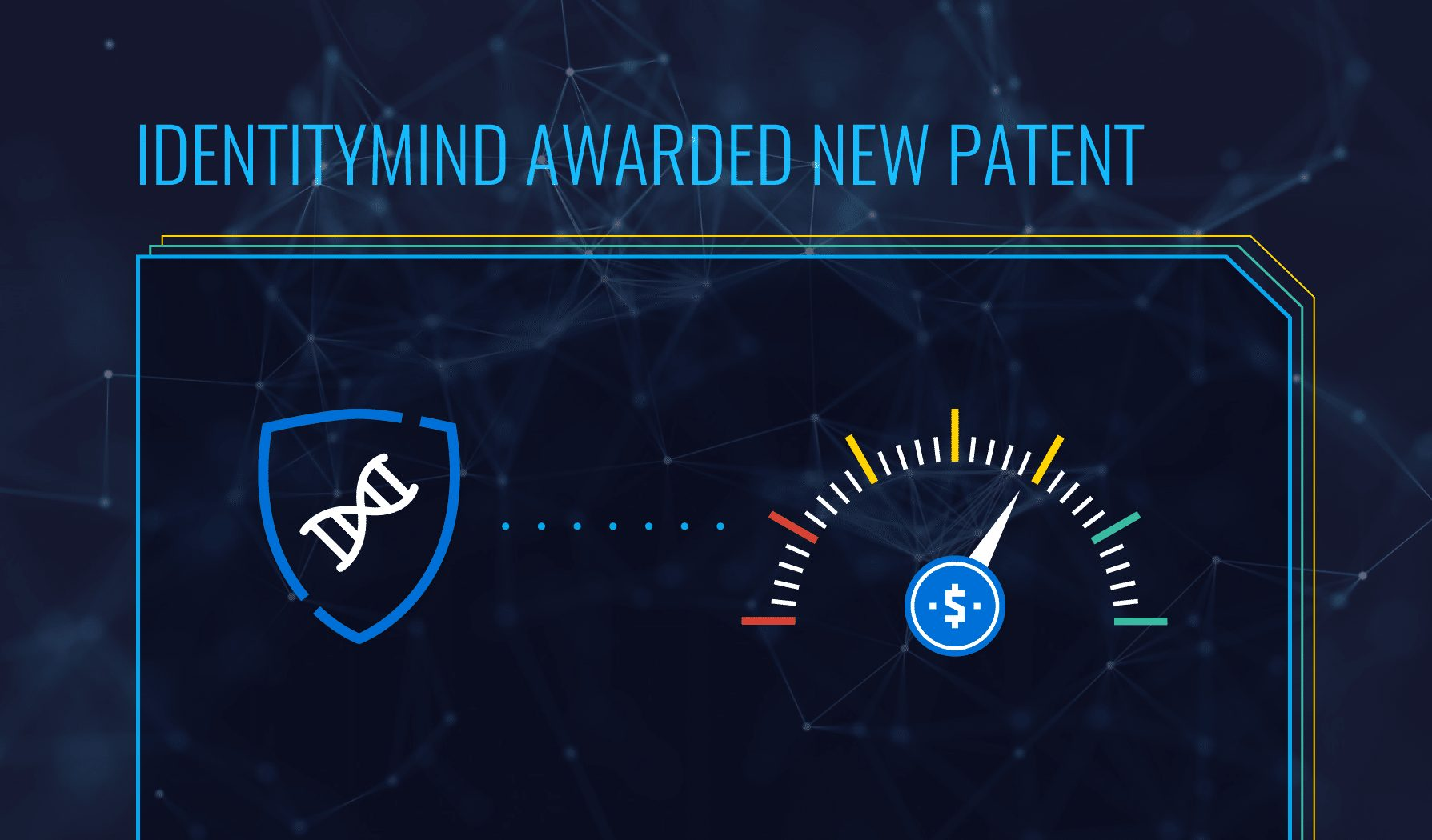 IdentityMind Awarded New Patent on Using the Digital Identity Graph to Uncover Risk in Digital Transactions