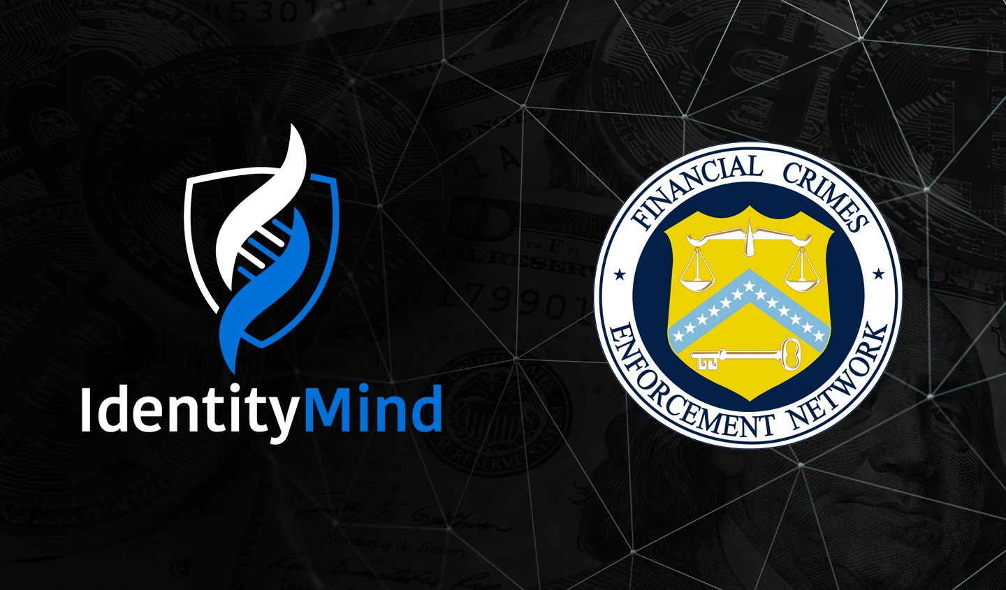 "IdentityMind Stands at the Forefront Meeting Treasury's FinCEN and Federal Banking Agencies' Call for ""Innovative Approaches"" to Combat Money Laundering and Terrorist Financing"