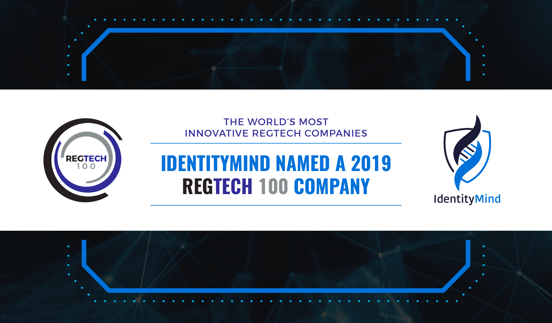 Digital Identities Pioneer IdentityMind Named to RegTech 100 for the Second Consecutive Year