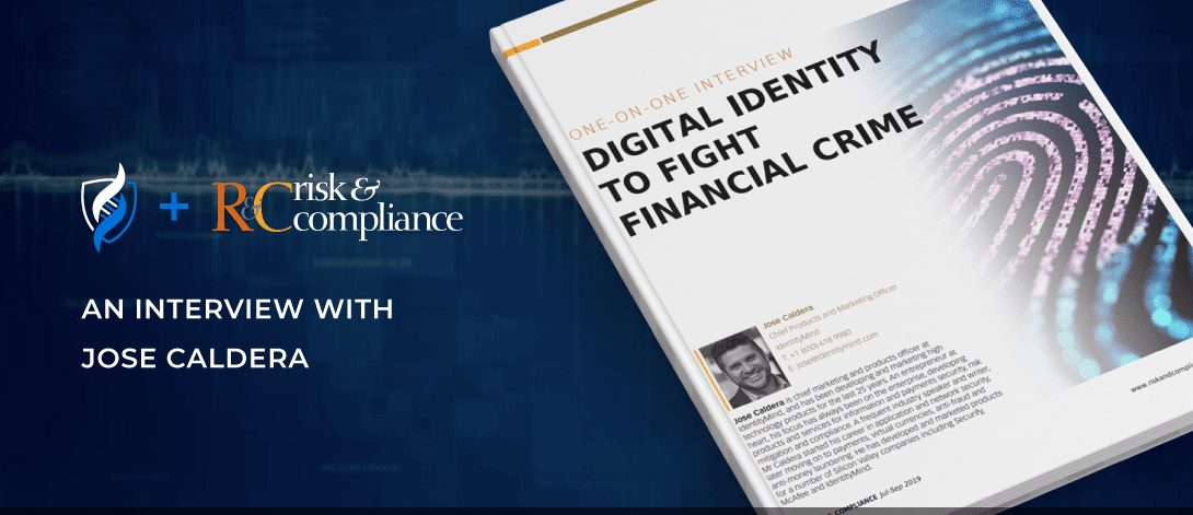 Digital Identity to Fight Financial Crime – Risk and Compliance Interview with Jose Caldera