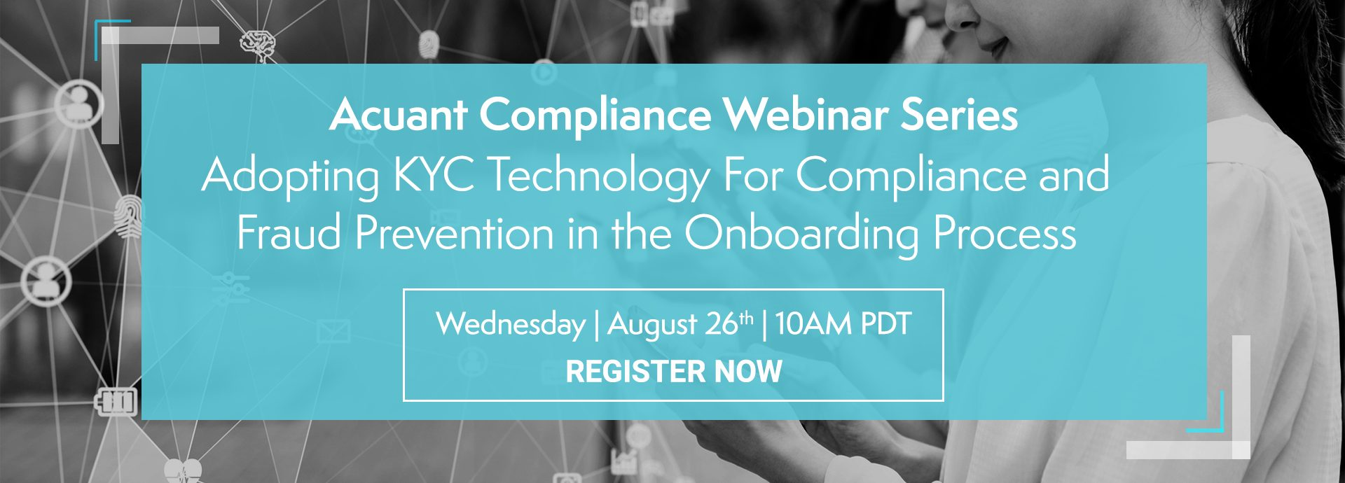 Register for Webinar: Adopting KYC Technology For Compliance and Fraud Prevention in the Onboarding Process