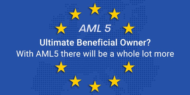 Ultimate Beneficial Owner? With AML5 there will be a whole lot more