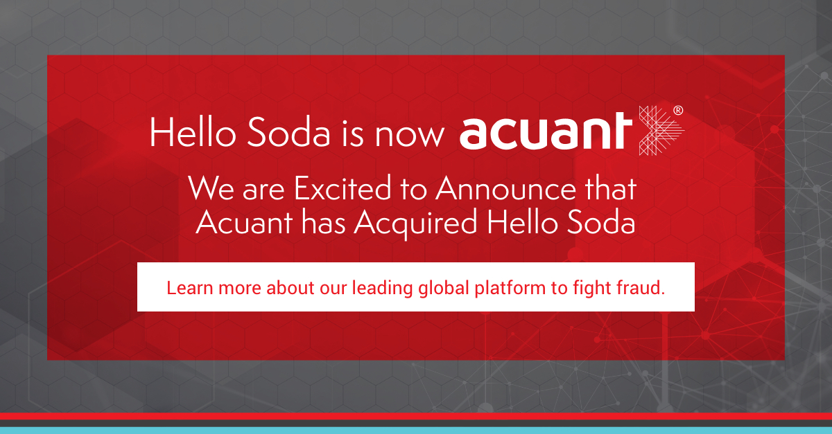 Acuant Announces the Acquisition of Hello Soda to Strengthen Its Trusted Identity Platform and Global Position in Digital Identity