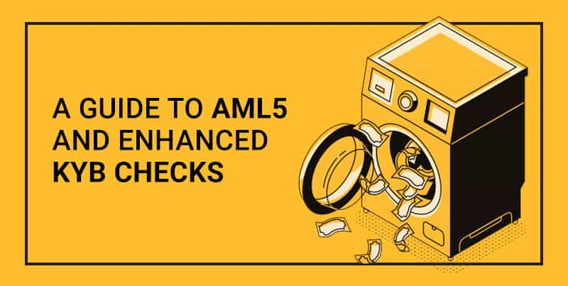 A guide to AML5 and the easy way to KYB