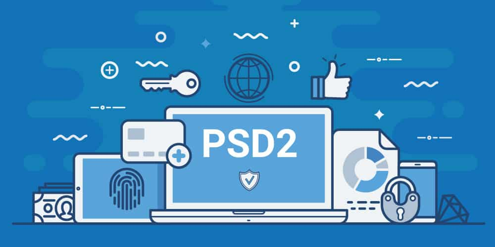 What you need to know about PSD2 and Strong Customer Authentication (SCA)